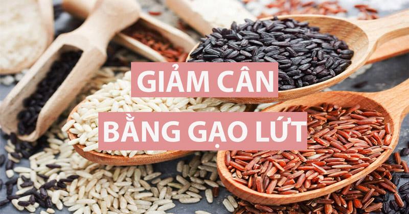 10+ cách giảm cân bằng gạo lứt được chuyên gia khuyên dùng